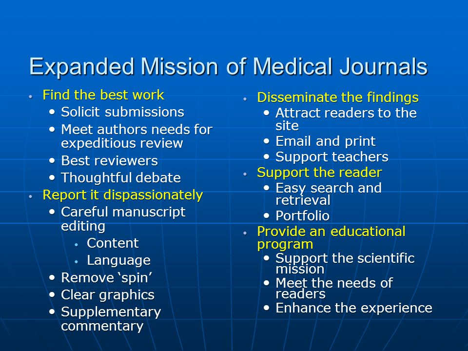 Expanded Mission of Medical Journals Find the best work Find the best work Solicit submissions Solicit submissions Meet authors needs for expeditious