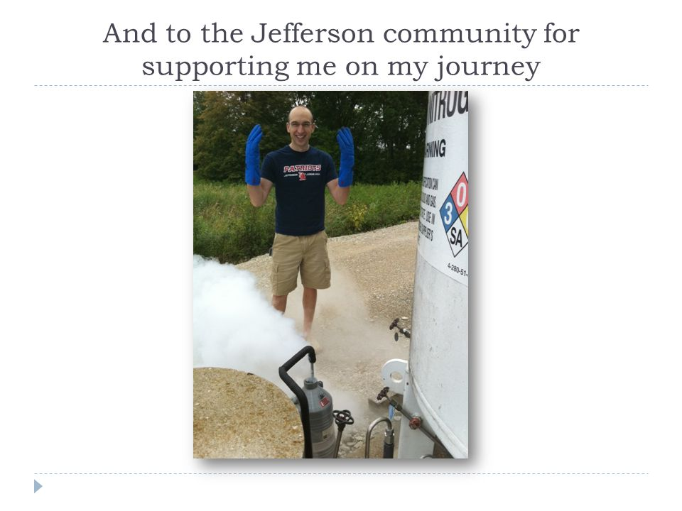 And to the Jefferson community for supporting me on my journey