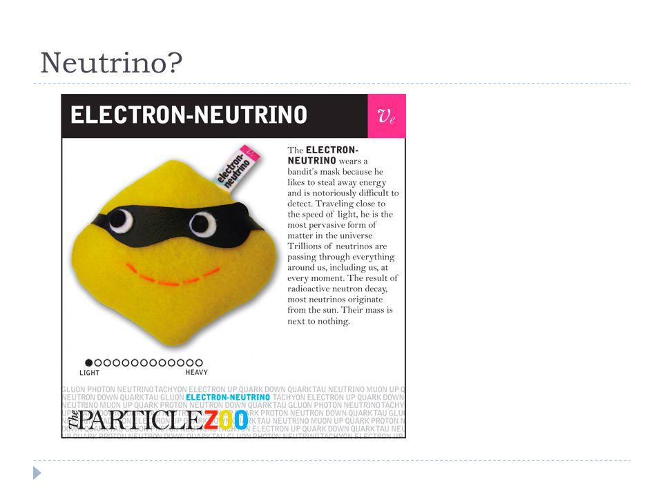 Neutrino?