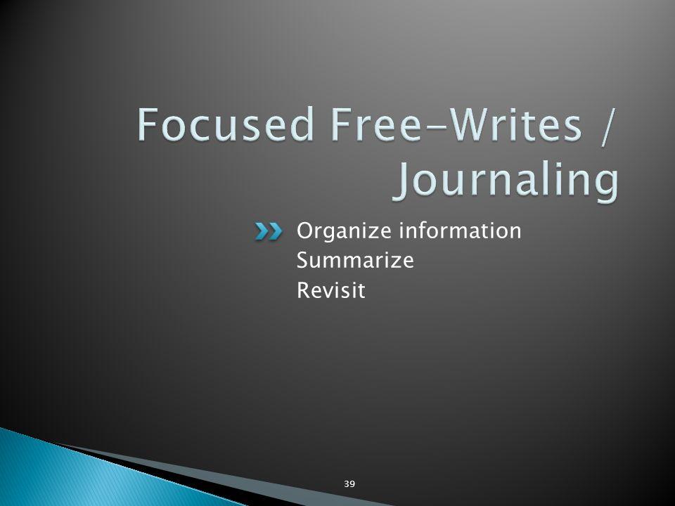Organize information Summarize Revisit 39