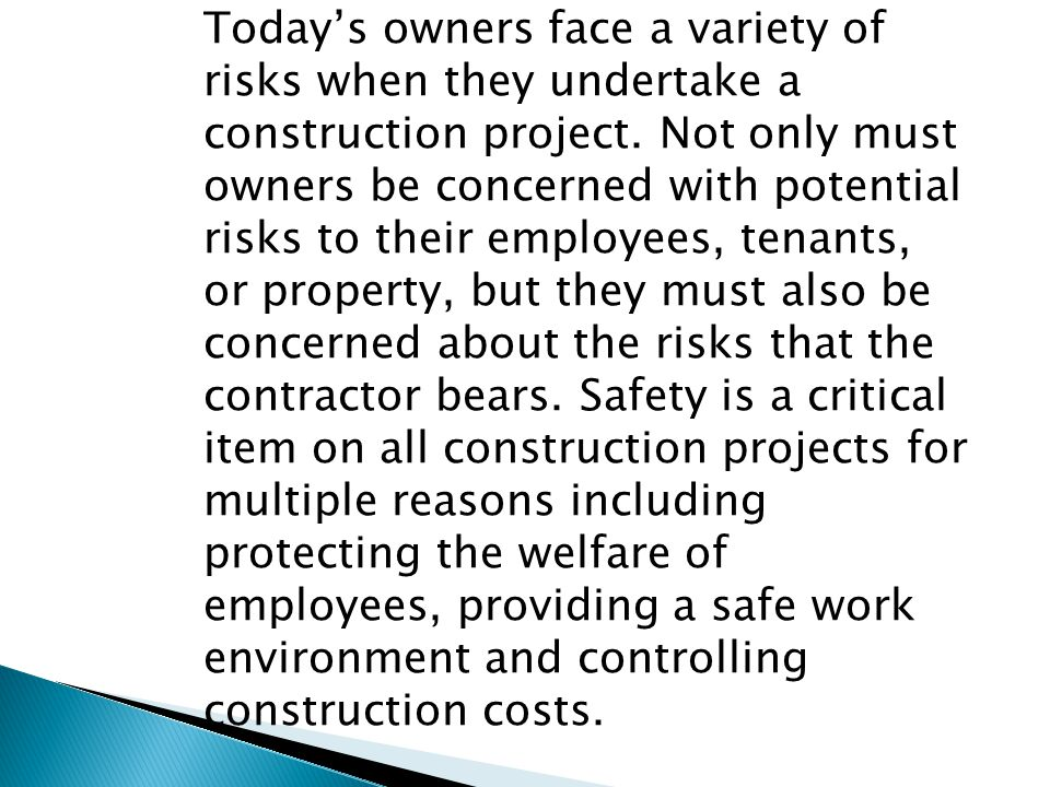 However, the importance of safety as a cost controlling measure is often overlooked by owners and contractors.