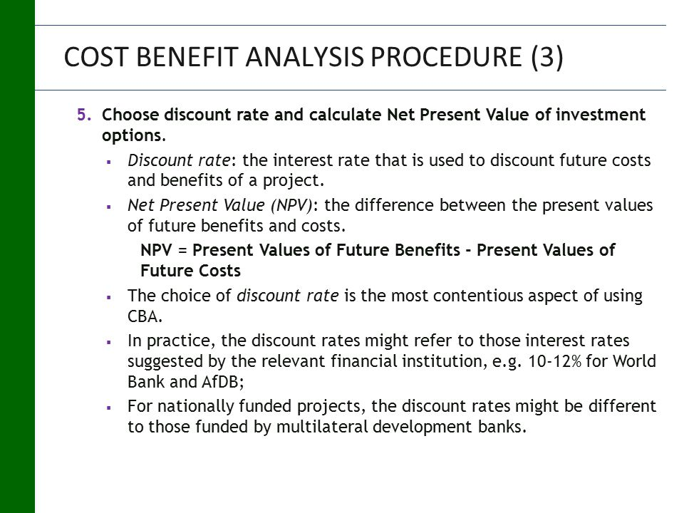 5.Choose discount rate and calculate Net Present Value of investment options.