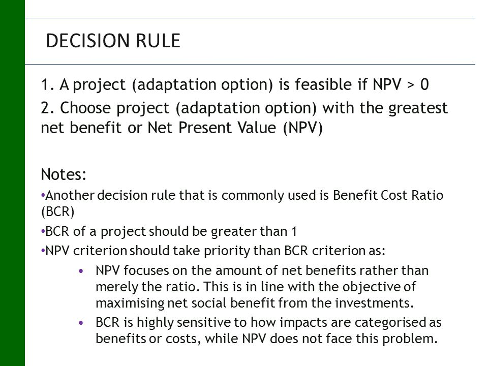 1. A project (adaptation option) is feasible if NPV > 0 2.