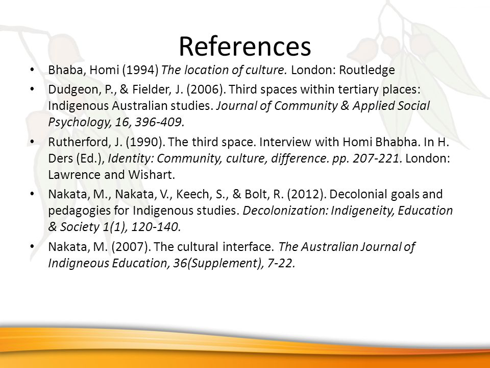References Bhaba, Homi (1994) The location of culture.