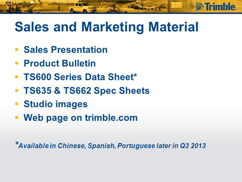 Sales and Marketing Material  Sales Presentation  Product Bulletin  TS600 Series Data Sheet*  TS635 & TS662 Spec Sheets  Studio images  Web page