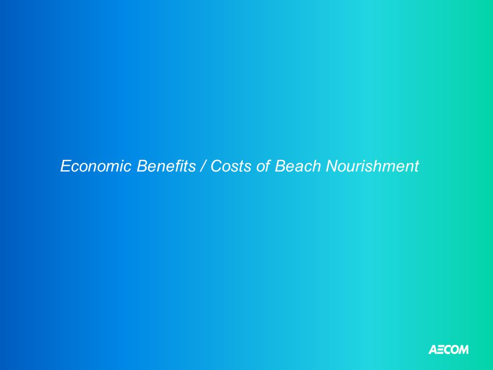 Economic Benefits / Costs of Beach Nourishment