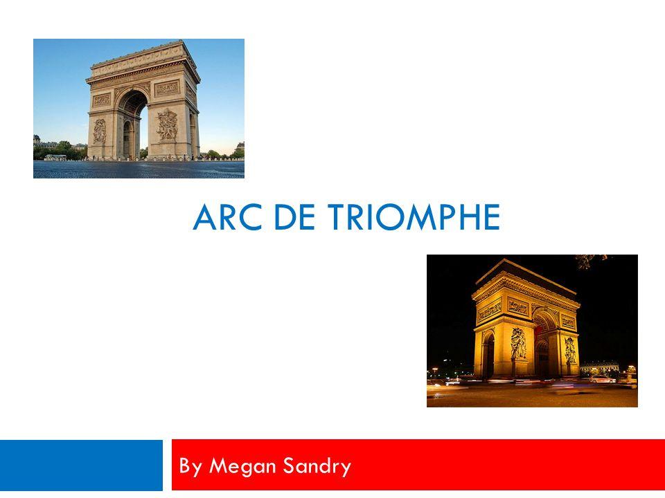 ARC DE TRIOMPHE By Megan Sandry