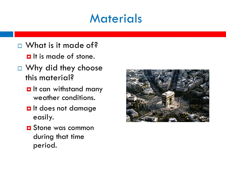 Materials  What is it made of.  It is made of stone.