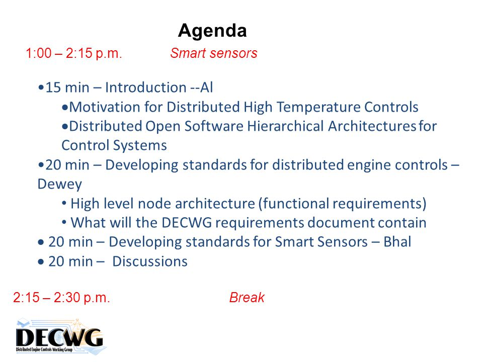 1:00 – 2:15 p.m. Smart sensors 15 min – Introduction --Al  Motivation for Distributed High Temperature Controls  Distributed Open Software Hierarchi