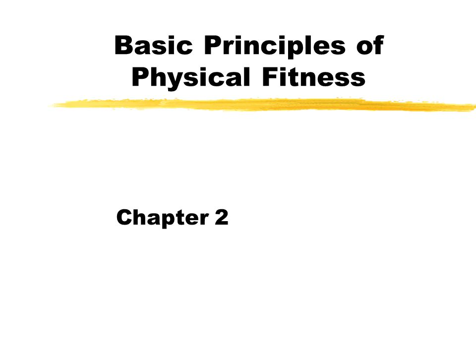 Basic Principles of Physical Fitness Chapter 2