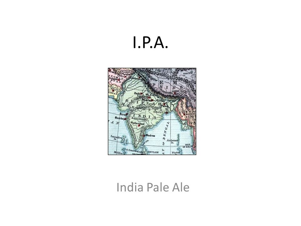 I.P.A. India Pale Ale