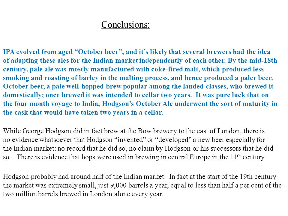 """Conclusions: While George Hodgson did in fact brew at the Bow brewery to the east of London, there is no evidence whatsoever that Hodgson """"invented"""" o"""