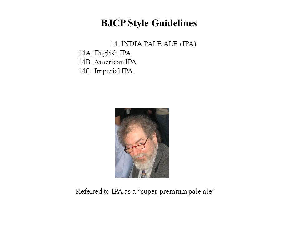 BJCP Style Guidelines 14. INDIA PALE ALE (IPA) 14A.