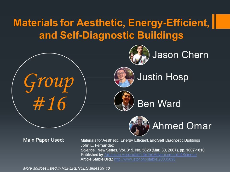 Materials for Aesthetic, Energy-Efficient, and Self-Diagnostic Buildings Group #16 Jason Chern Justin Hosp Ben Ward Ahmed Omar Main Paper Used: Materi