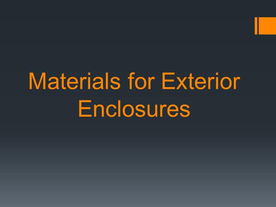 Materials for Exterior Enclosures