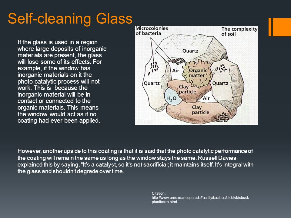 If the glass is used in a region where large deposits of inorganic materials are present, the glass will lose some of its effects. For example, if the