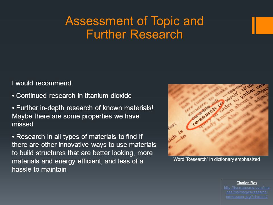 I would recommend: Continued research in titanium dioxide Further in-depth research of known materials.
