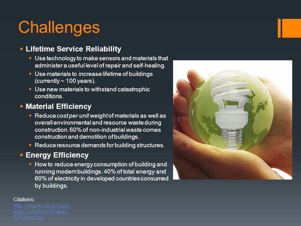 Challenges  Lifetime Service Reliability  Use technology to make sensors and materials that administer a useful level of repair and self-healing. 