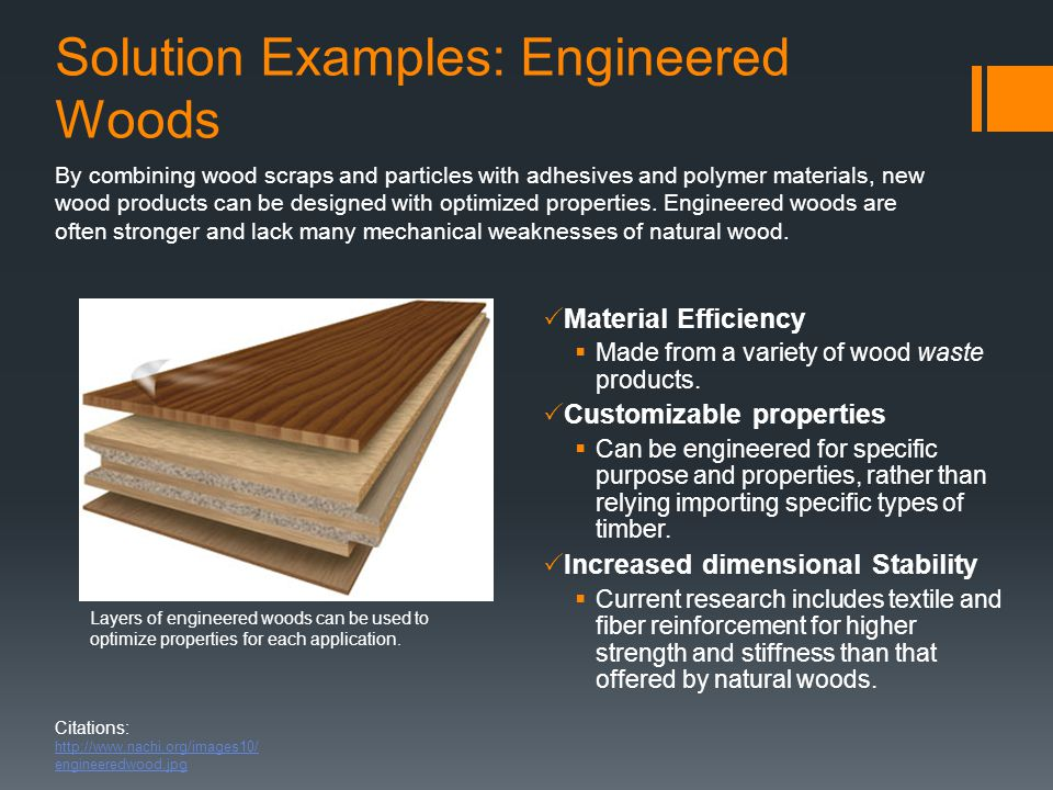 Solution Examples: Engineered Woods  Material Efficiency  Made from a variety of wood waste products.
