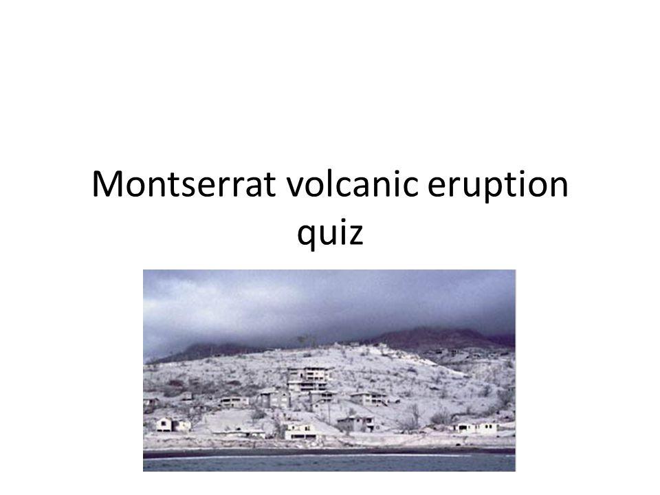 Montserrat volcanic eruption quiz