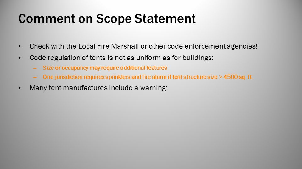 Comment on Scope Statement Check with the Local Fire Marshall or other code enforcement agencies.