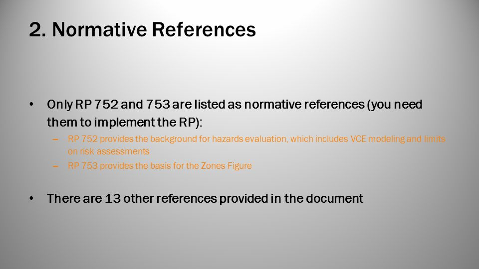 2. Normative References Only RP 752 and 753 are listed as normative references (you need them to implement the RP): – RP 752 provides the background f