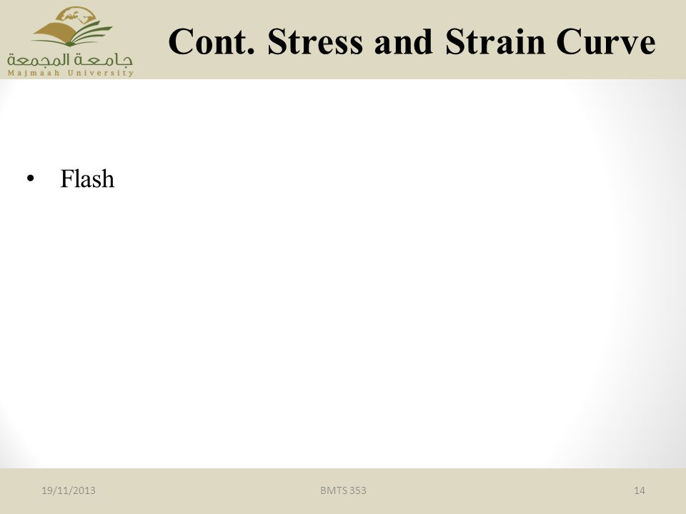 BMTS 35314 Cont. Stress and Strain Curve 19/11/2013 Flash