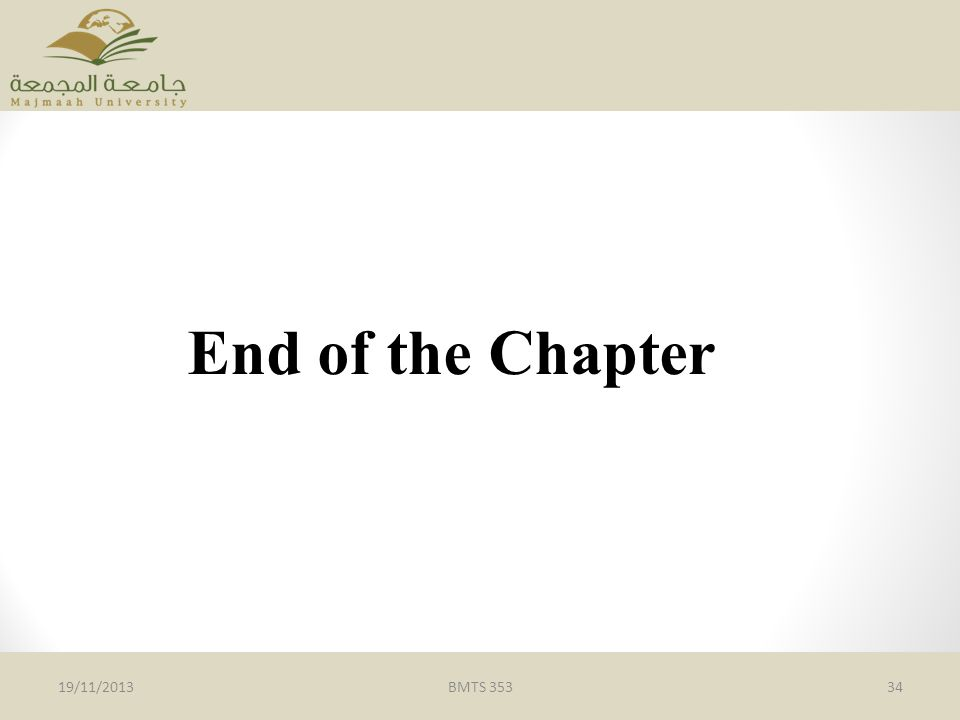 End of the Chapter 19/11/2013BMTS 35334