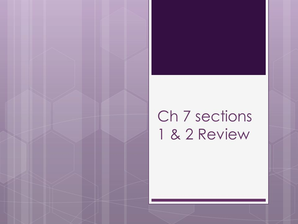 Ch 7 sections 1 & 2 Review