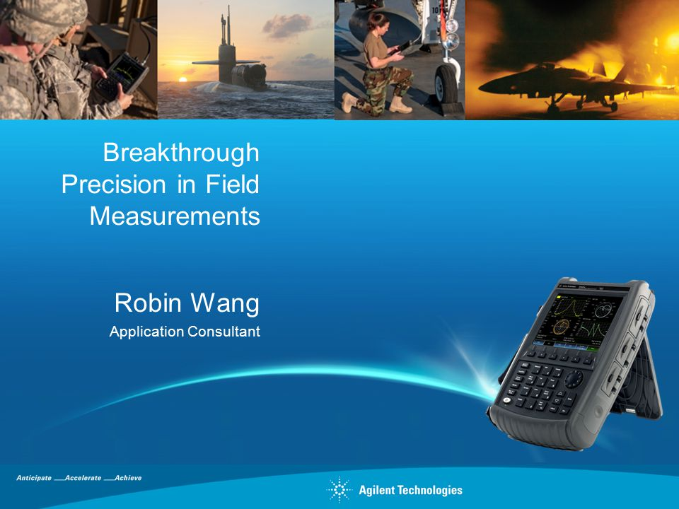 Breakthrough Precision in Field Measurements Robin Wang Application Consultant