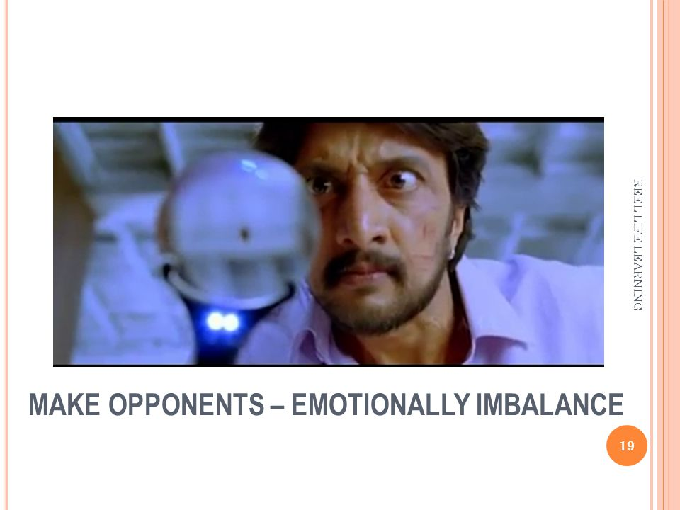 MAKE OPPONENTS – EMOTIONALLY IMBALANCE 19 REEL LIFE LEARNING