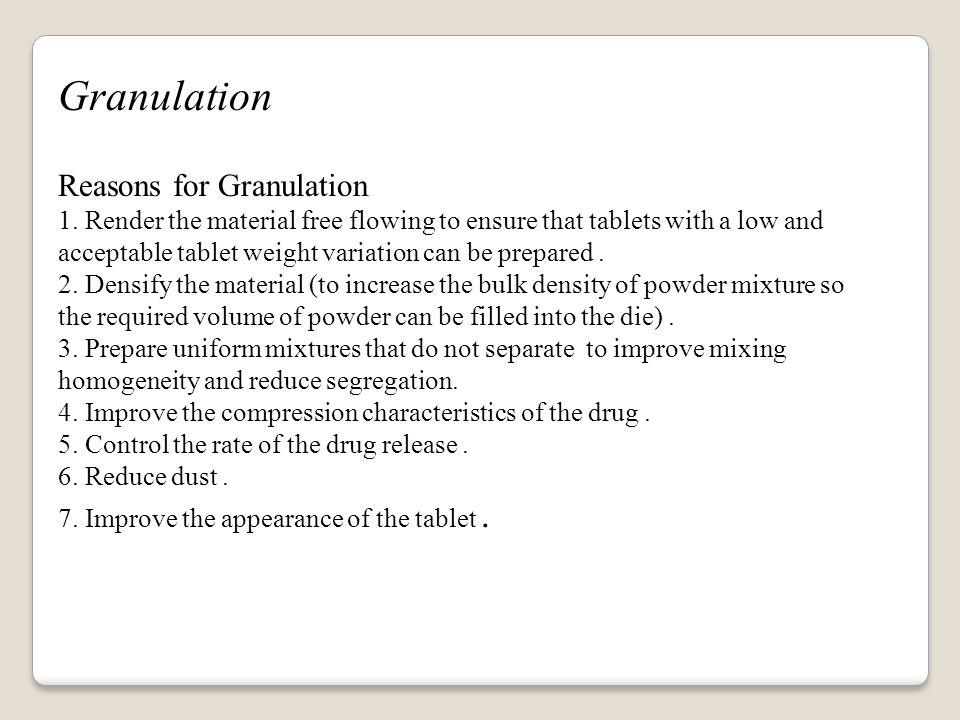 Granulation Reasons for Granulation 1.