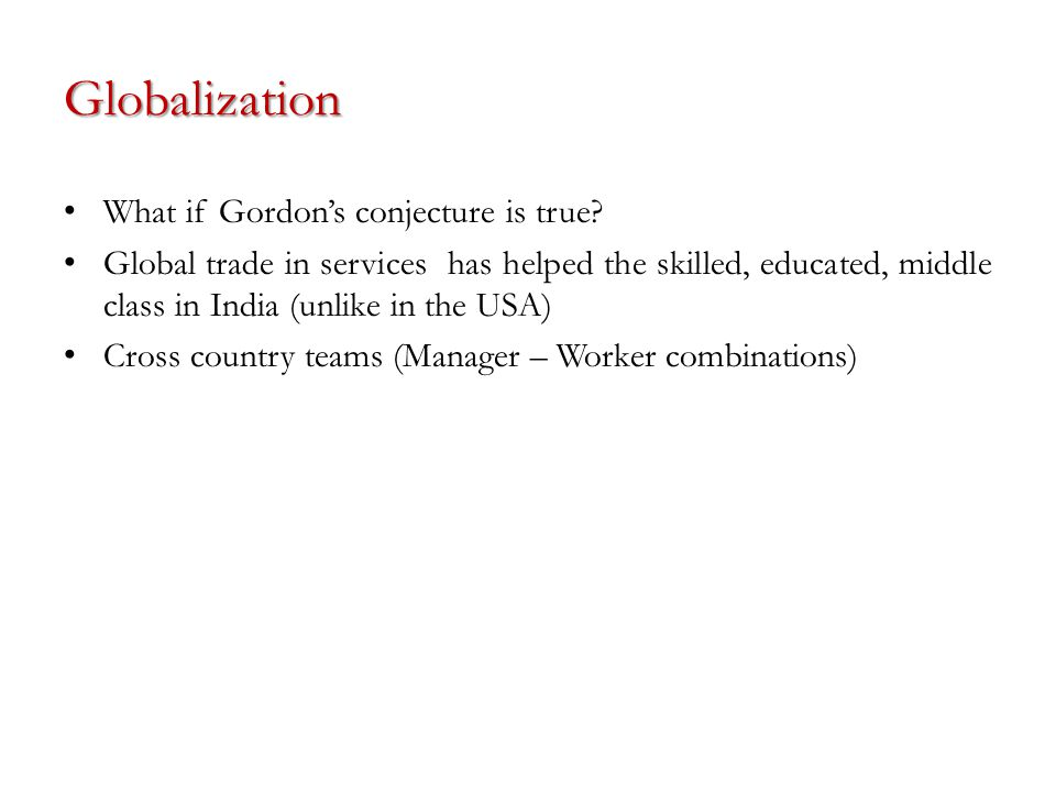 Globalization What if Gordon's conjecture is true.