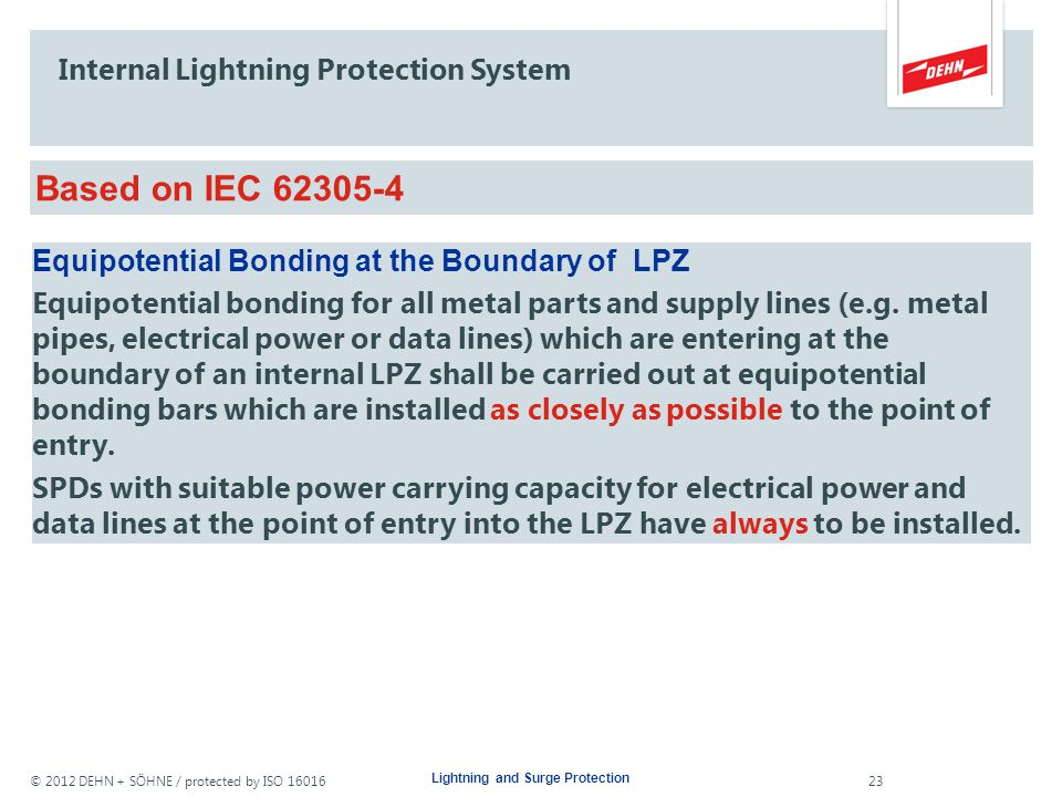 © 2012 DEHN + SÖHNE / protected by ISO 16016 Internal Lightning Protection Lightning Equipotential Bonding Surge Protection Coordination Lightning and