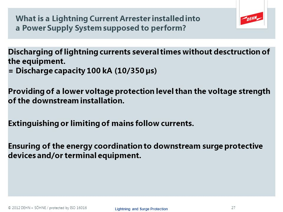 © 2012 DEHN + SÖHNE / protected by ISO 16016 Lightning and Surge Protection Internal Lightning Protection Surge Protective Devices Surge protective de