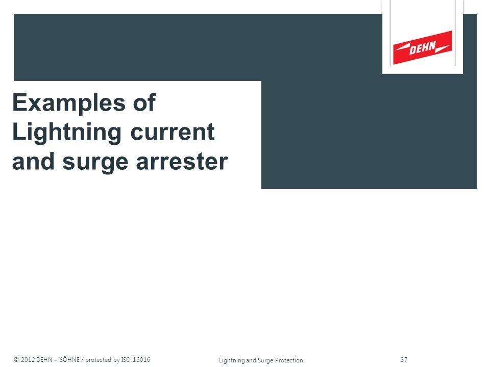 © 2012 DEHN + SÖHNE / protected by ISO 16016 Energy Coordination Overview: SPDs Type 1 230/400 V M SE Lightning current arrester Voltage protection le