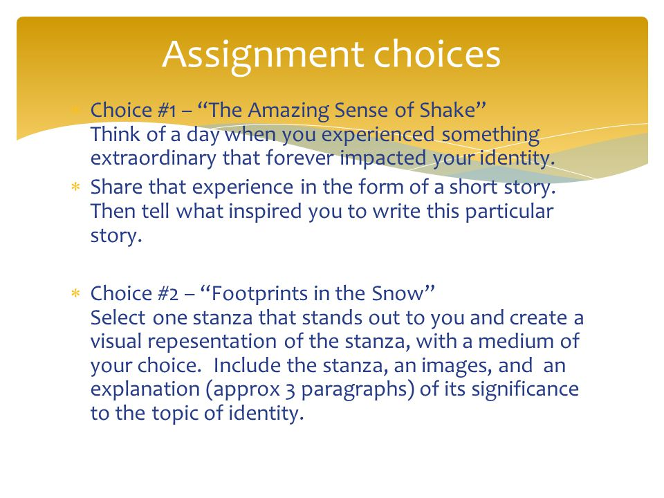 " Choice #1 – ""The Amazing Sense of Shake"" Think of a day when you experienced something extraordinary that forever impacted your identity.  Share th"