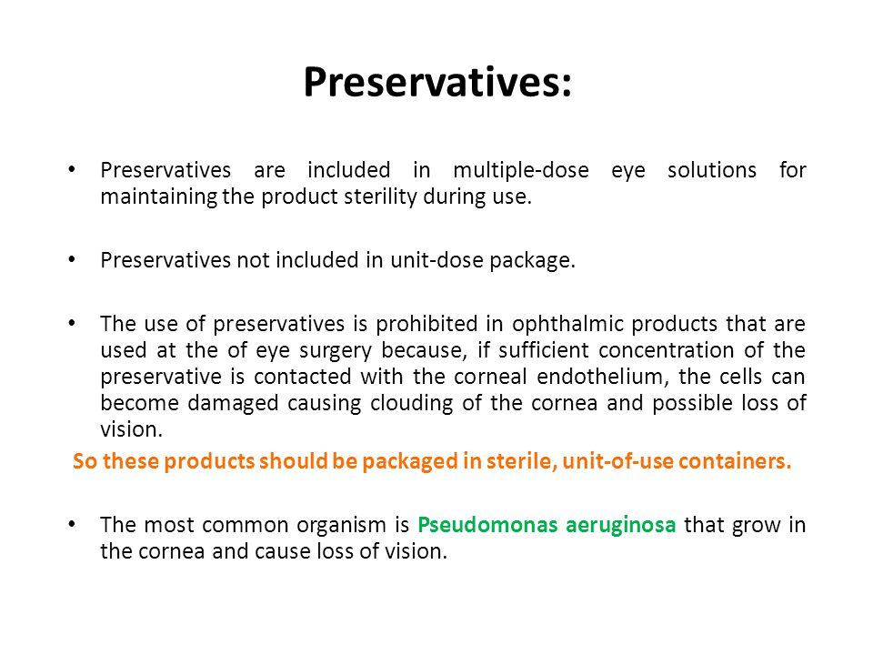 Preservatives: Preservatives are included in multiple-dose eye solutions for maintaining the product sterility during use. Preservatives not included