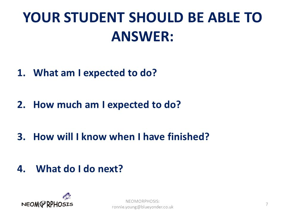 YOUR STUDENT SHOULD BE ABLE TO ANSWER: 1.What am I expected to do.