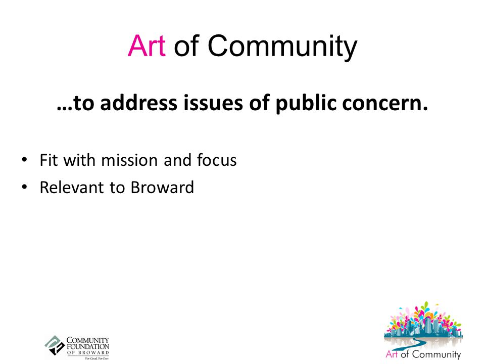 Art of Community …to address issues of public concern.