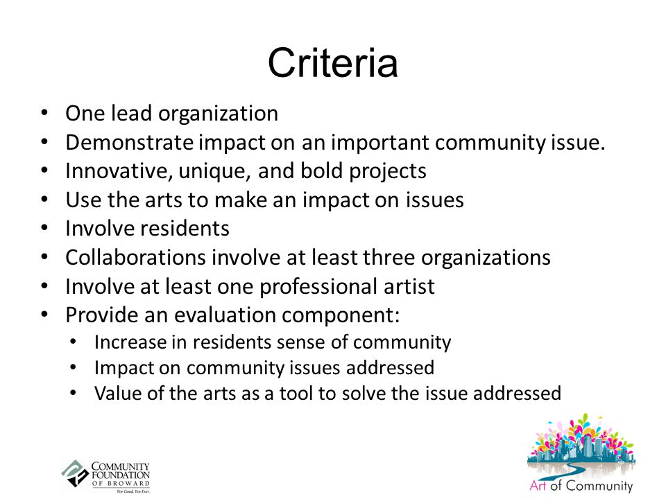 Criteria One lead organization Demonstrate impact on an important community issue.
