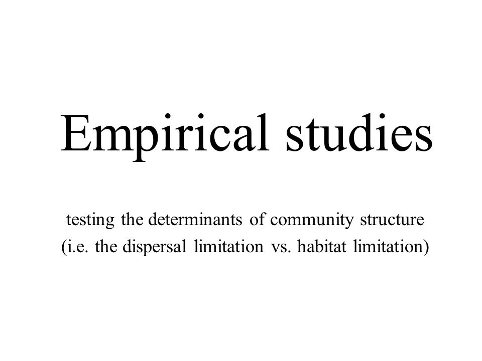 Empirical studies testing the determinants of community structure (i.e.
