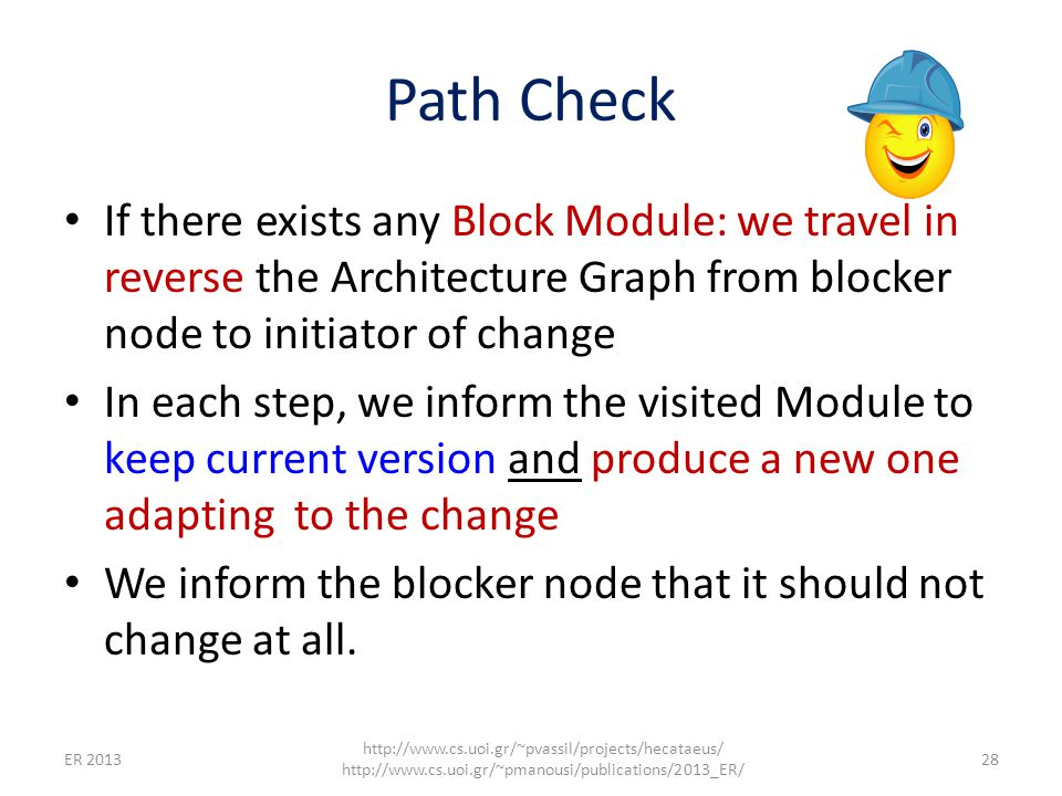 Path Check If there exists any Block Module: we travel in reverse the Architecture Graph from blocker node to initiator of change In each step, we inf