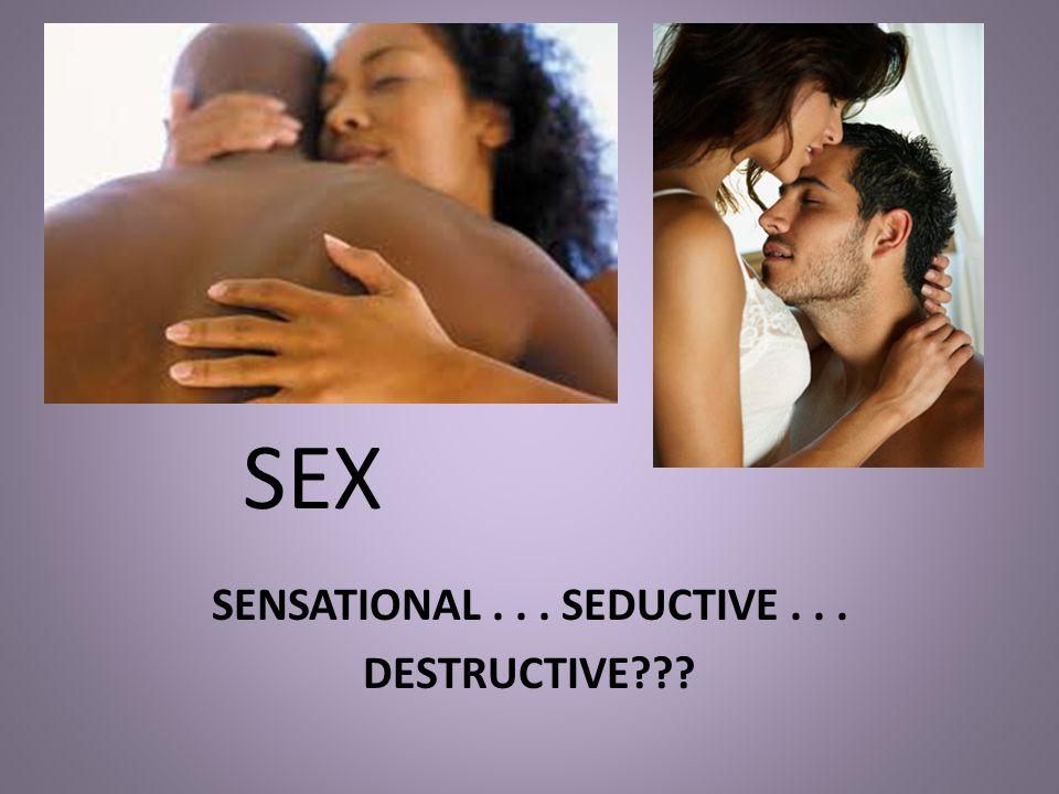 SEX SENSATIONAL... SEDUCTIVE... DESTRUCTIVE???