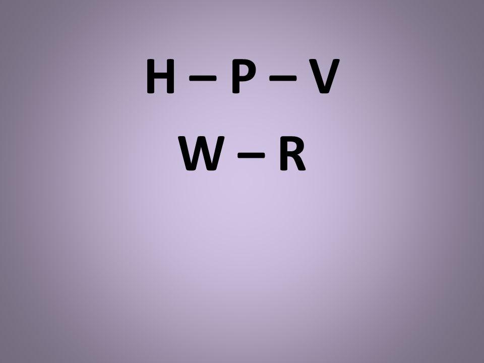 H – P – V W – R
