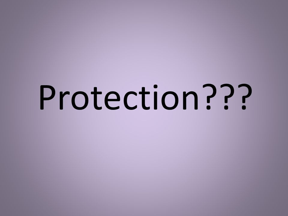 Protection???