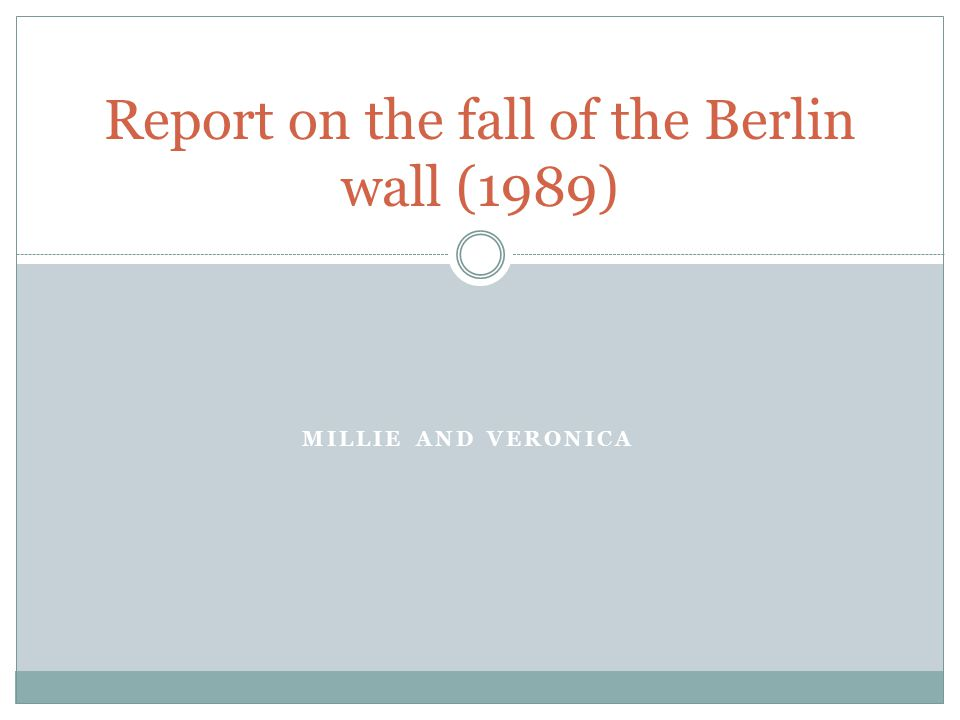 MILLIE AND VERONICA Report on the fall of the Berlin wall (1989)