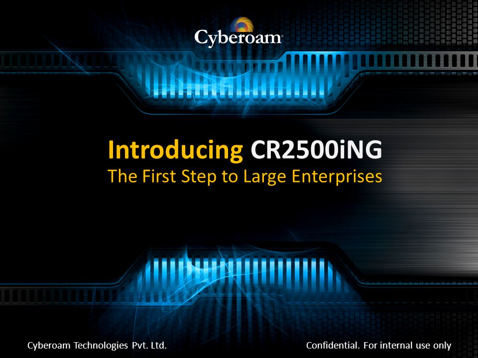 Introducing CR2500iNG The First Step to Large Enterprises Confidential.