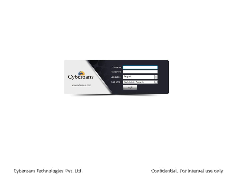 Confidential. For internal use only Cyberoam Technologies Pvt. Ltd.