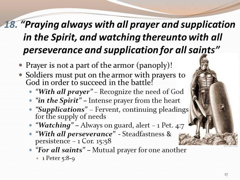 """18. """"Praying always with all prayer and supplication in the Spirit, and watching thereunto with all perseverance and supplication for all saints"""" Pray"""